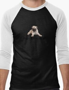 Pugs and Kisses! Men's Baseball ¾ T-Shirt