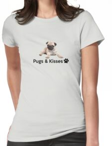 Pugs and Kisses! Womens Fitted T-Shirt