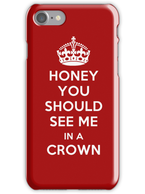Honey, You Should See Me in a Crown by checkmyshoe123