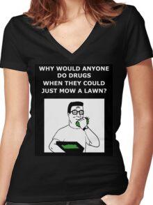Hank Hill - Why Do Drugs? Women's Fitted V-Neck T-Shirt