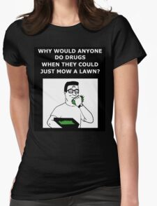Hank Hill - Why Do Drugs? Womens Fitted T-Shirt