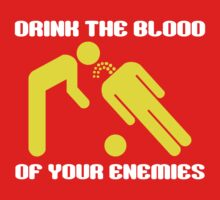Drink the blood of your enemies - white and yellow graphic by moonshine and lollipops