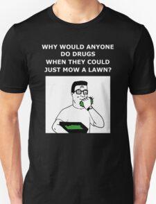 Hank Hill - Why Do Drugs Again T-Shirt