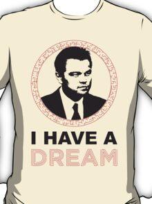 Dom Cobb Has A Dream T-Shirt