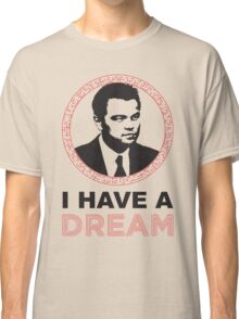 Dom Cobb Has A Dream Classic T-Shirt