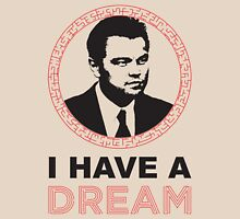 Dom Cobb Has A Dream Unisex T-Shirt