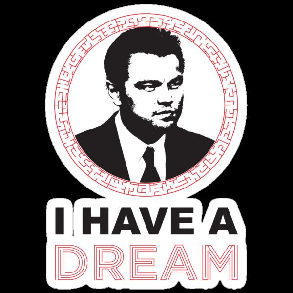 Dom Cobb Has A Dream by Derrick Hunt