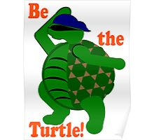 Be the Turtle Poster