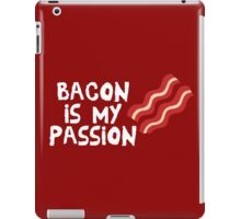 Bacon Is My Passion  iPad Case/Skin