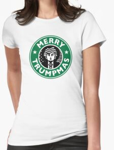 Merry Christmas Donald Trump! Sincerely, Starbucks  Womens Fitted T-Shirt