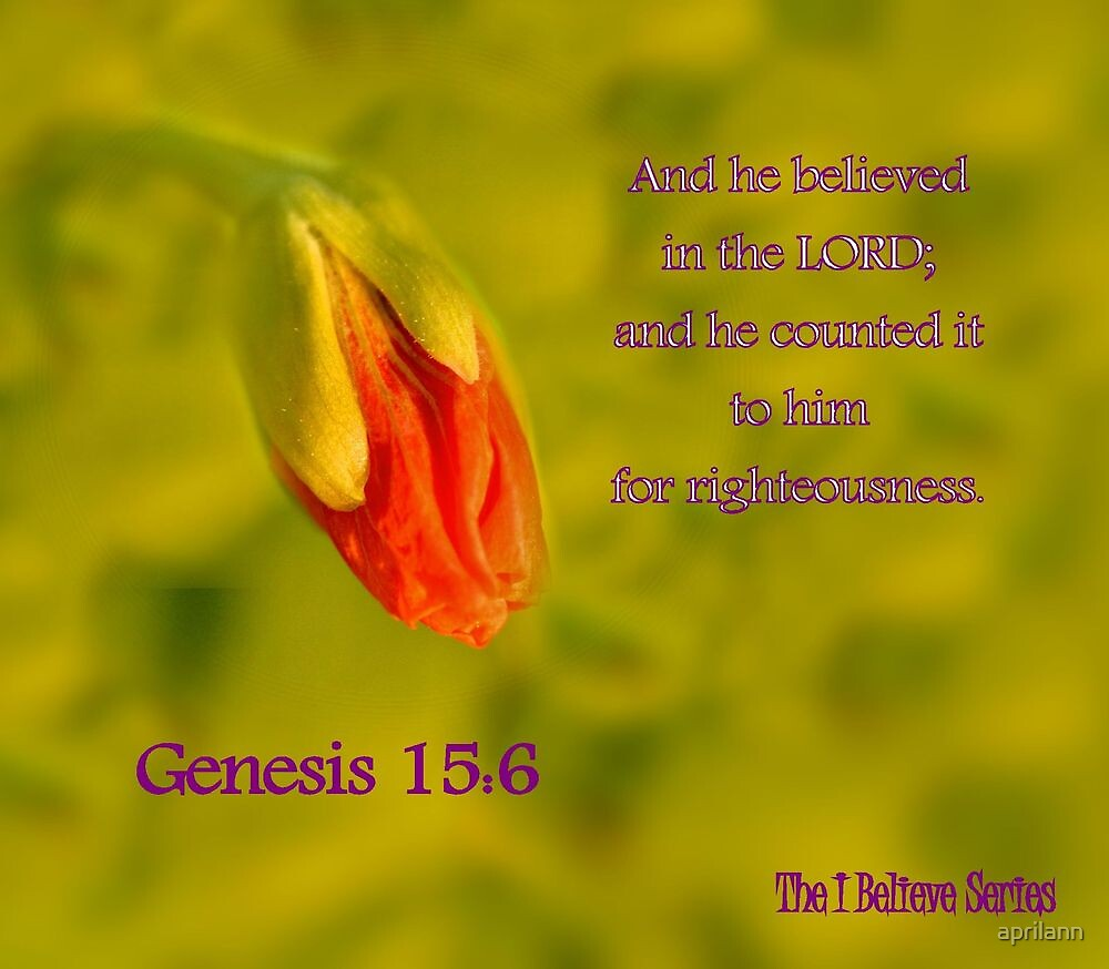 Genesis 15:6 - And he BELIEVED in the LORD by aprilann