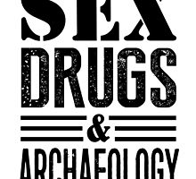 Funny Sex Drugs & Archaeology by DesignMC