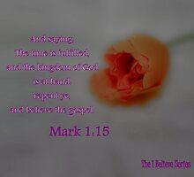 Mark 1:15 - BELIEVE the gospel by aprilann