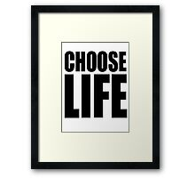 choose life Framed Print