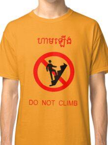 Do Not Climb - English and Khmer Classic T-Shirt