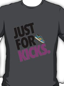 Just for Kicks T-Shirt