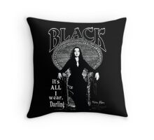 """BLACK- It's All I Wear""- Morticia Addams Throw Pillow"