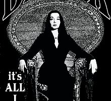 """BLACK- It's All I Wear""- Morticia Addams by torg"