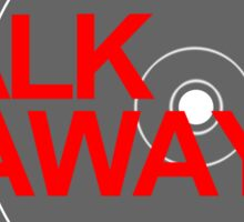 walk away Sticker