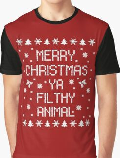 Merry Christmas Ya Filthy Animal Graphic T-Shirt