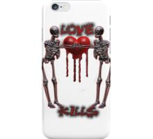 Love Kills.... iPhone Case/Skin