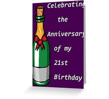 The Anniversary of my 21st B-day Greeting Card
