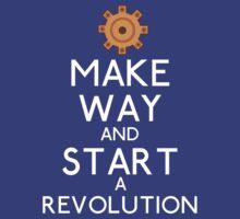 Make Way and Start a Revolution. T-Shirt