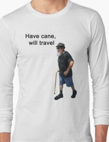 Have cane, will travel Long Sleeve T-Shirt