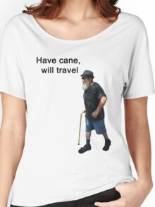 Have cane, will travel Women's Relaxed Fit T-Shirt