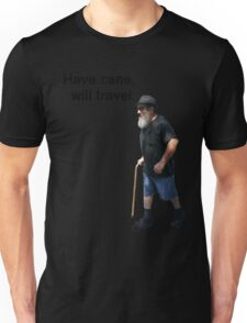 Have cane, will travel Unisex T-Shirt