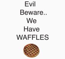 Evil Beware.. We Have Waffles Kids Tee
