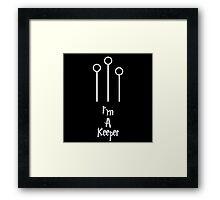 Im a keeper Framed Print
