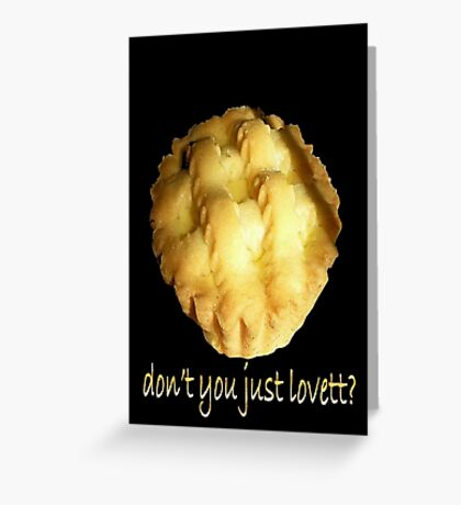Don't You Just, Lovett! Greeting Card