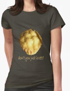 Don't You Just, Lovett! T-Shirt