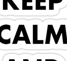 Keep Calm and Bang Bang Bang on the Door Baby Sticker