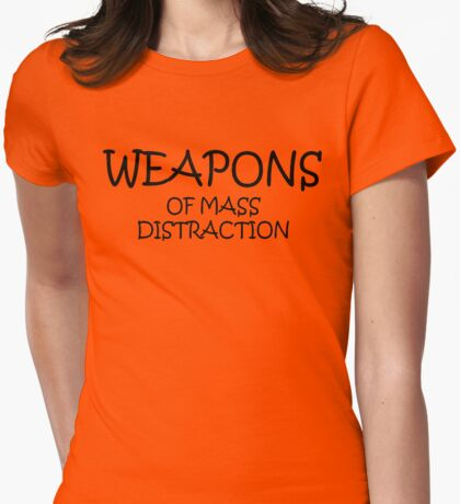 Weapons of Mass Distraction Womens Fitted T-Shirt