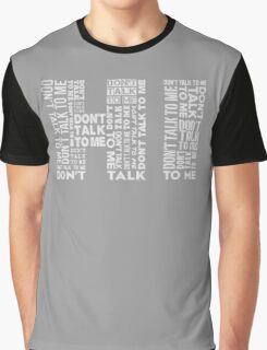Hi....Don't Talk To Me Graphic T-Shirt