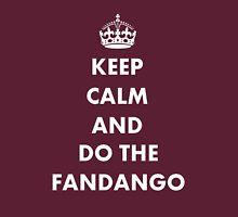 Keep Calm And Do The Fandango Unisex T-Shirt