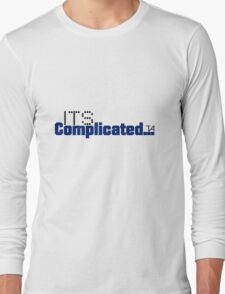 Its Complicated... Long Sleeve T-Shirt