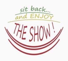 ENJOY THE SHOW !!! * Kids Tee