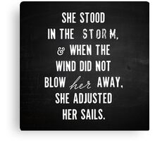 She Stood In The Storm... Canvas Print