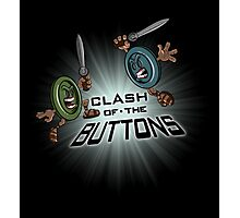 Clash of the BUTTONS Photographic Print