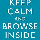 Keep Calm and Browse Inside by IndieBound
