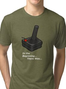 In The Beginning There Was Atari Tri-blend T-Shirt