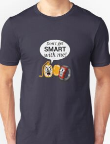Don't Get Smart With Me! T-Shirt