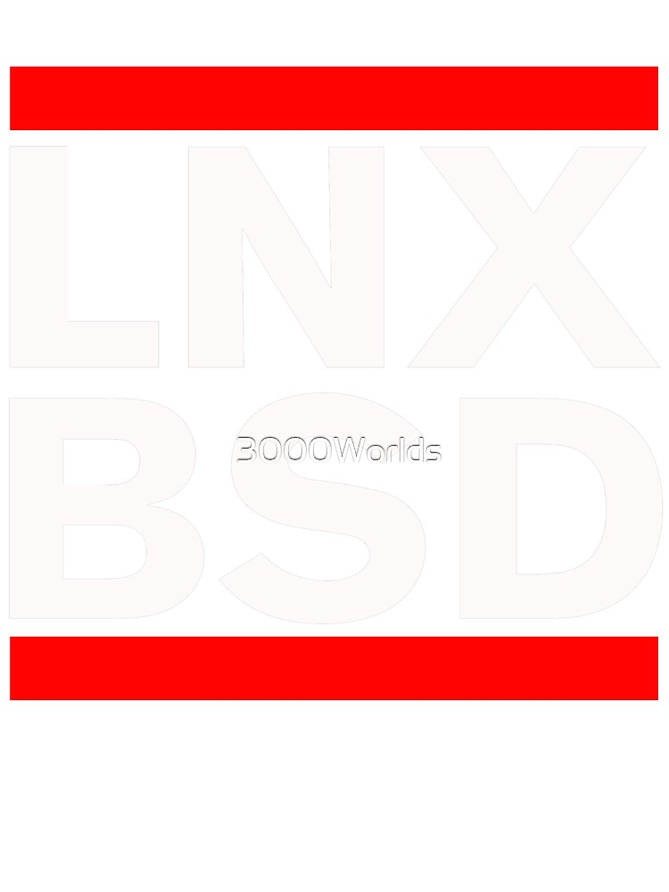 LNX BSD Real LNX heads know by 3000Worlds