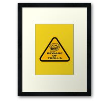 Beware - Trolls Framed Print