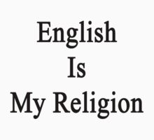 English Is My Religion by supernova23