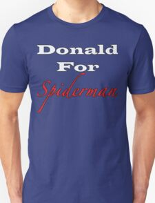 Donald For Spiderman Unisex T-Shirt