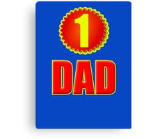 Number 1 Dad - Father's Day T-Shirt Sticker Greeting Card Canvas Print